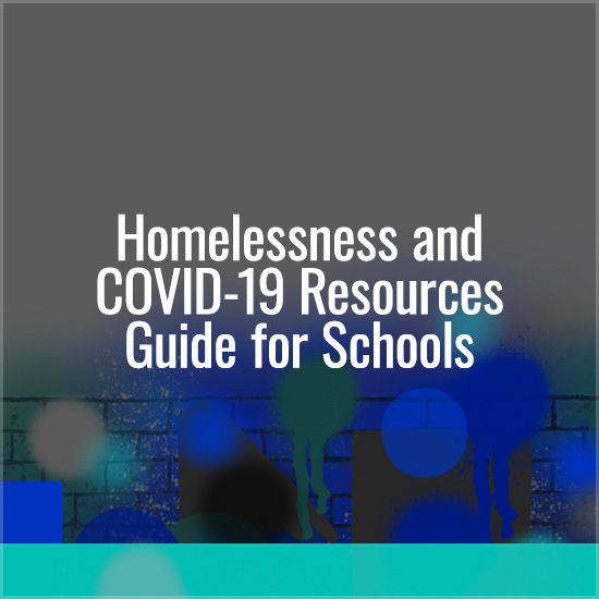 Homelessness and COVID-19 Resources Guide for Schools